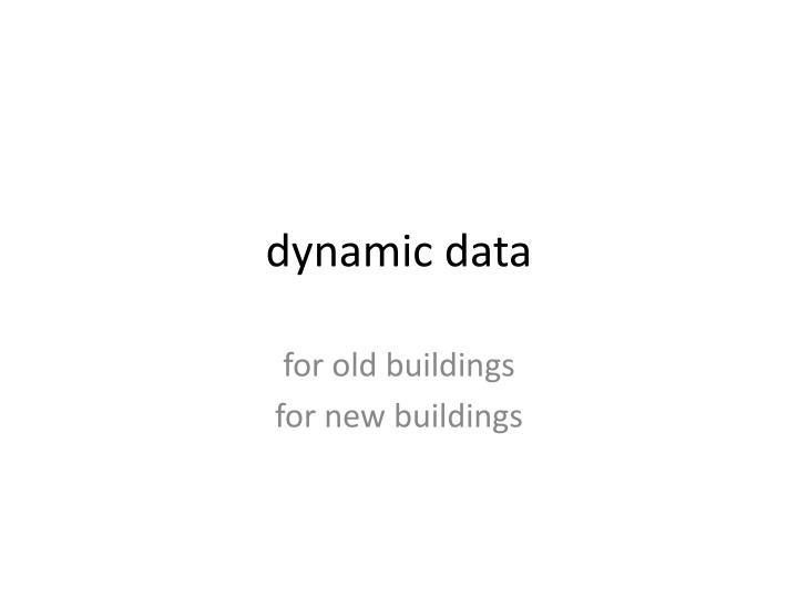dynamic data