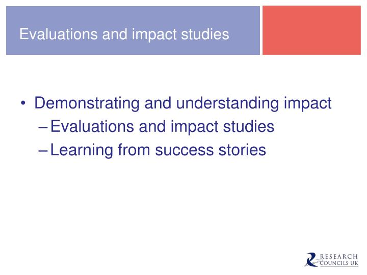 Evaluations and impact studies
