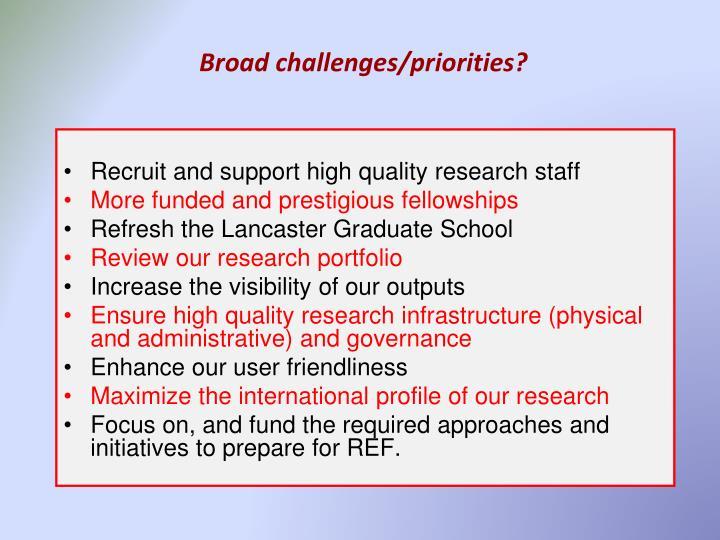 Broad challenges/priorities?