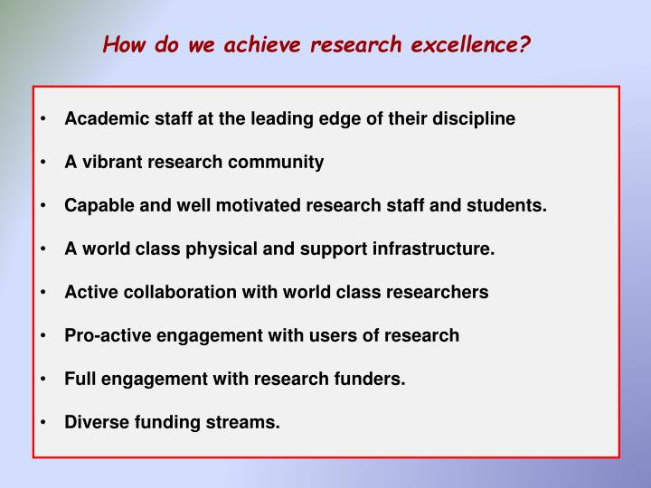 How do we achieve research excellence?