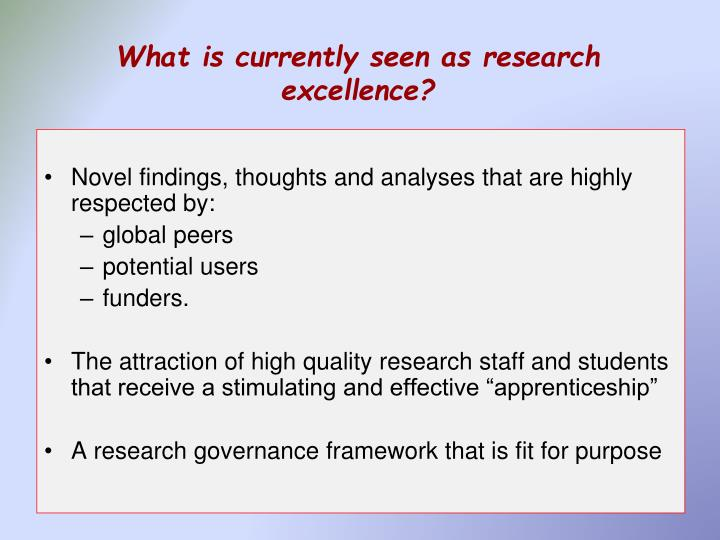 What is currently seen as research excellence?