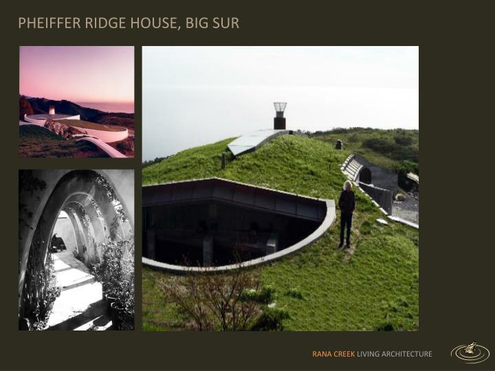 PHEIFFER RIDGE HOUSE, BIG SUR