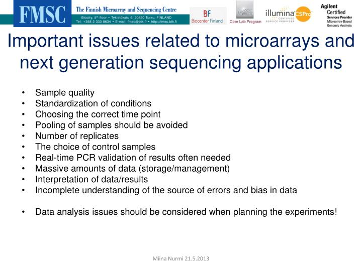 Important issues related to microarrays and next generation sequencing applications