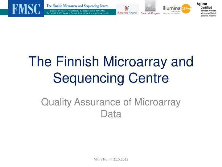 The finnish microarray and sequencing centre