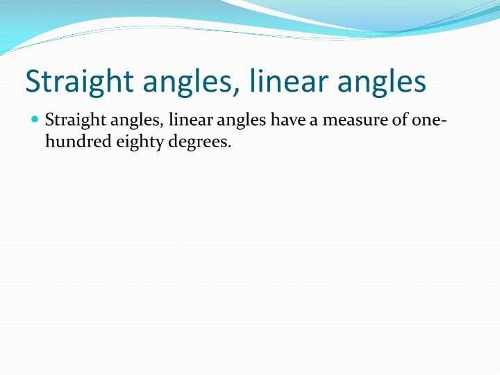 Straight angles, linear angles