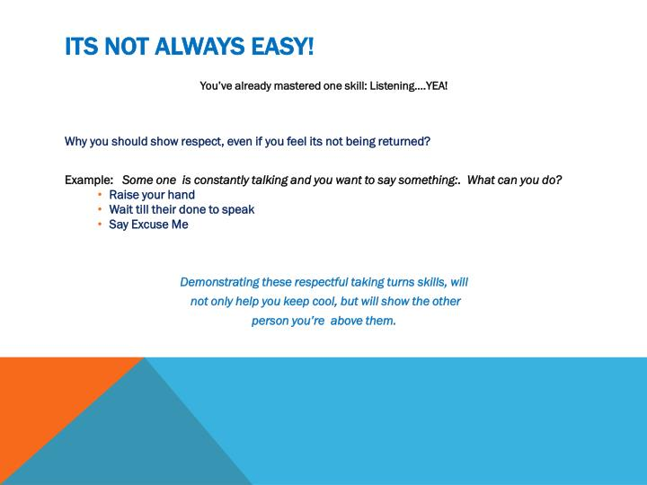 Its not always easy!