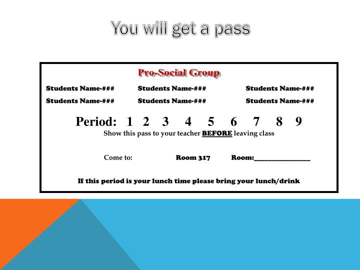 You will get a pass