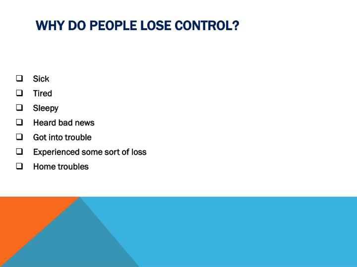 Why do people lose control?