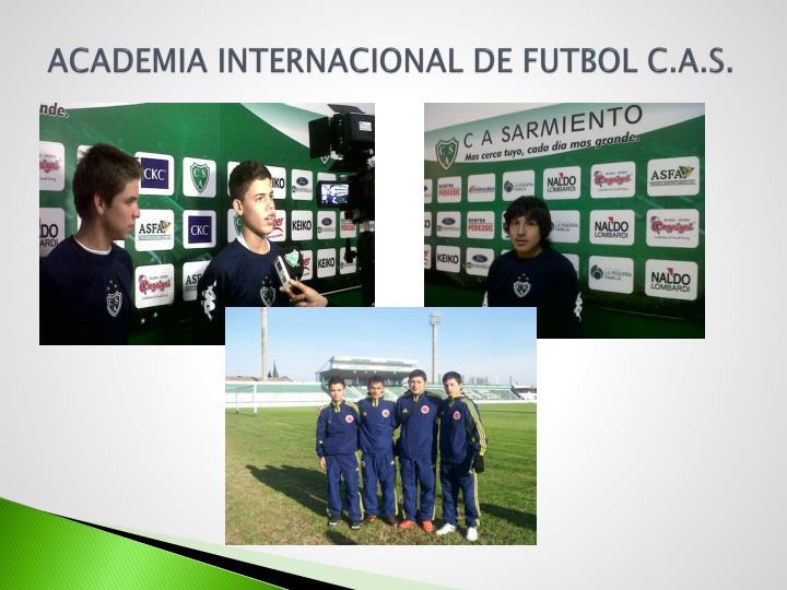 ACADEMIA INTERNACIONAL DE FUTBOL C.A.S.