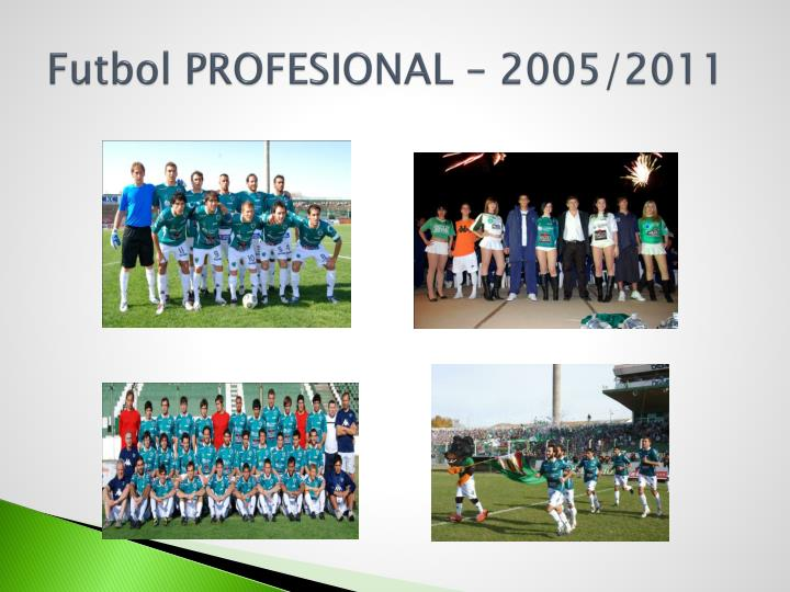 Futbol PROFESIONAL – 2005/2011