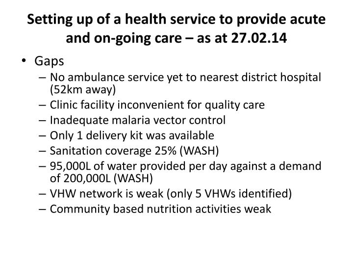 Setting up of a health service to provide acute and on-going care – as at 27.02.14