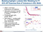 modeling highlight lodestar solt modeling for fy 2010 jrt examines role of turbulence in sol width
