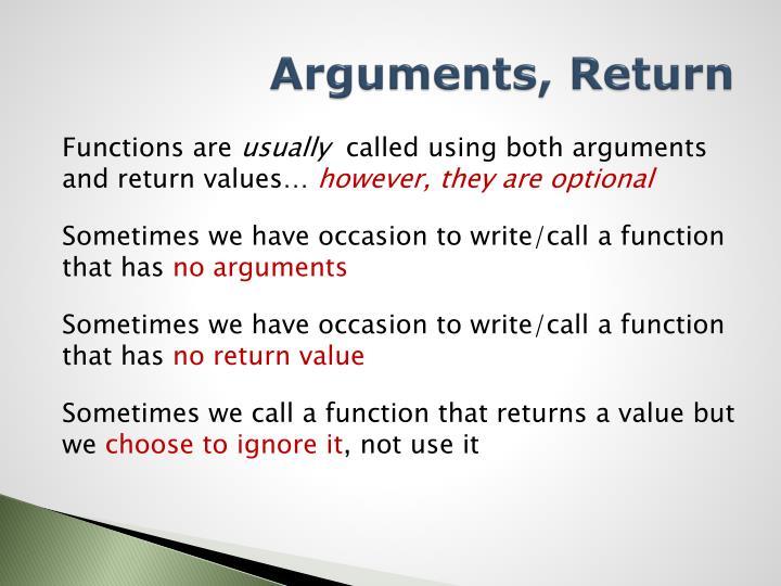 Arguments, Return