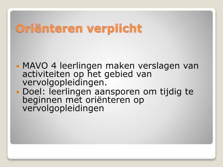 MAVO 4 leerlingen maken verslagen van activiteiten op het gebied van vervolgopleidingen.