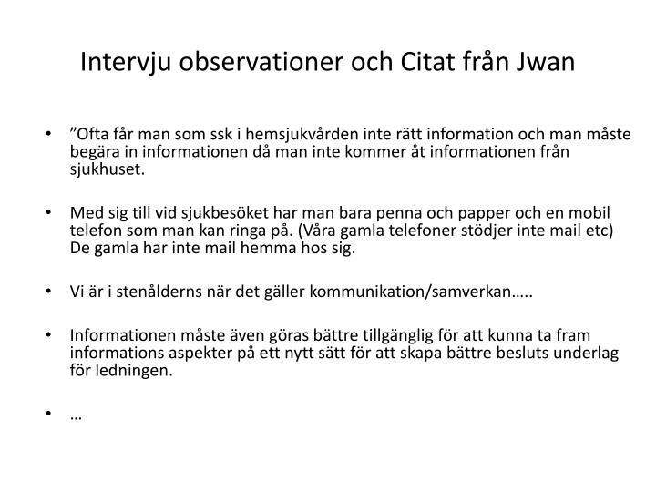 Intervju observationer och Citat från