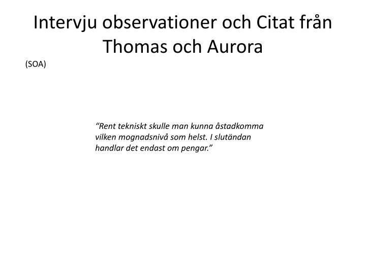 Intervju observationer och Citat från Thomas och Aurora