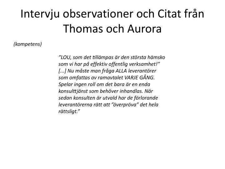 Intervju observationer och Citat frn Thomas och Aurora