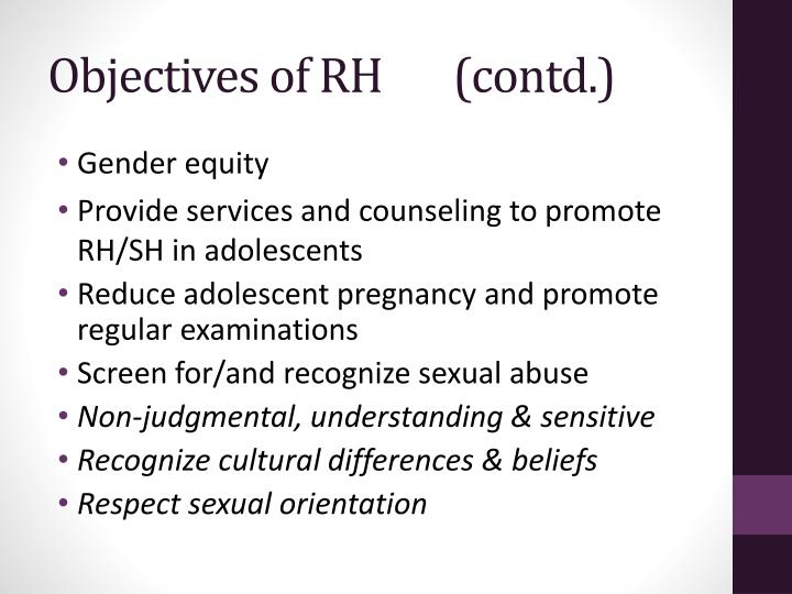 Objectives of RH       (contd.)