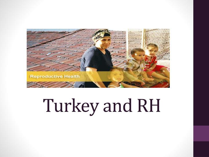 Turkey and RH