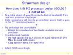 strawman design
