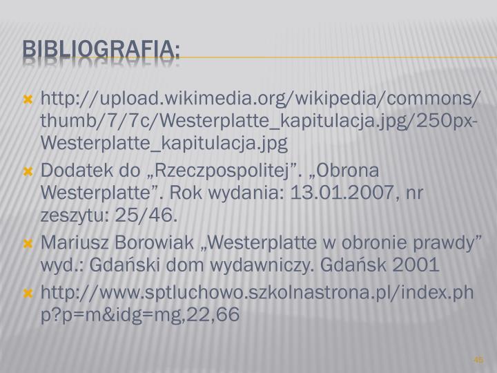 http://upload.wikimedia.org/wikipedia/commons/thumb/7/7c/Westerplatte_kapitulacja.jpg/250px-Westerplatte_kapitulacja.jpg