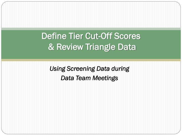 Define Tier Cut-Off Scores