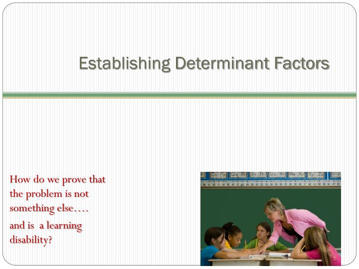 Establishing Determinant Factors