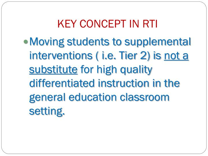 KEY CONCEPT IN RTI