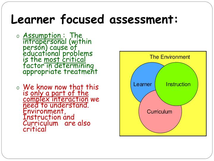 Learner focused assessment: