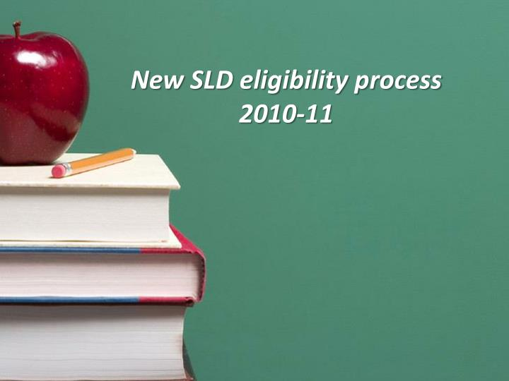 New SLD eligibility process