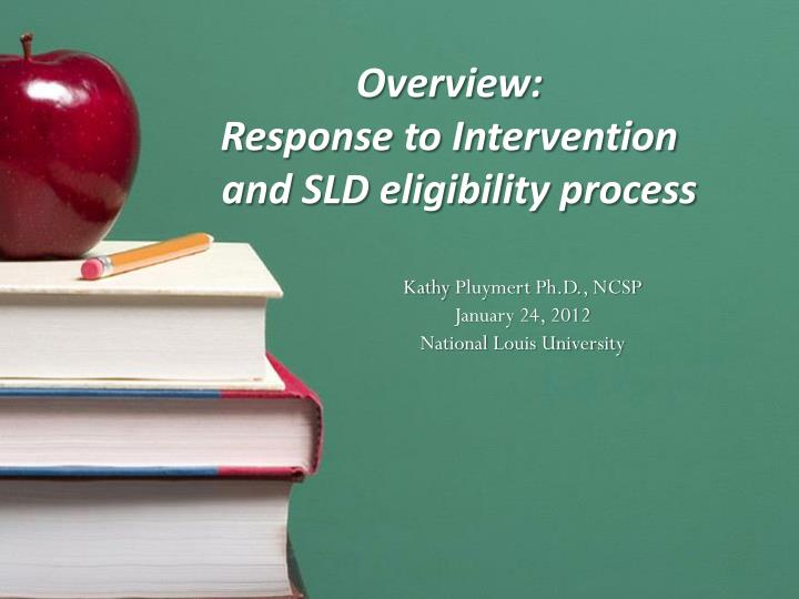 Overview response to intervention and sld eligibility process