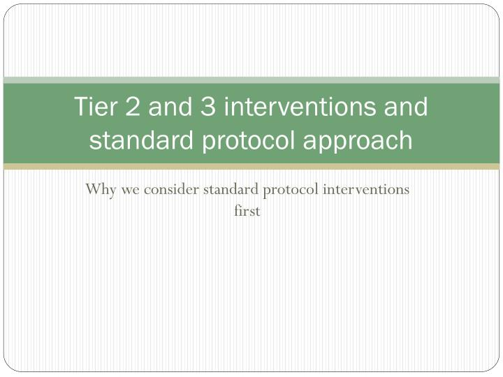 Tier 2 and 3 interventions and