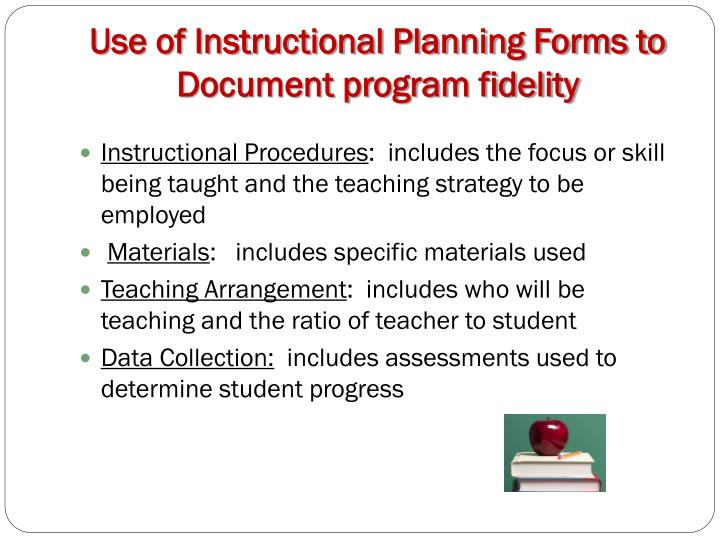 Use of Instructional Planning Forms to Document program fidelity