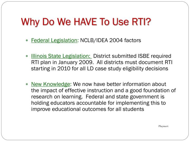 Why Do We HAVE To Use RTI?