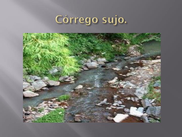 Córrego sujo.