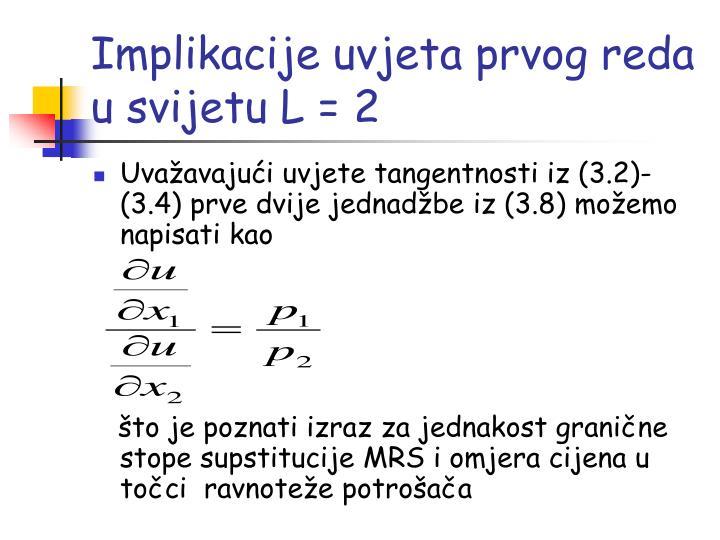 Implikacije uvjeta prvog reda u svijetu L = 2