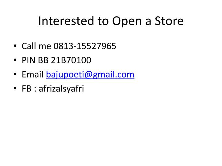 Interested to Open a Store