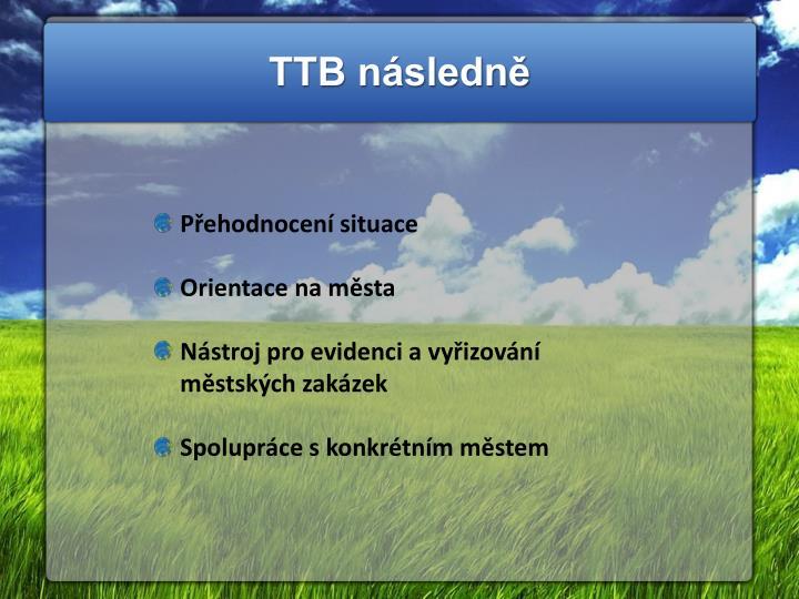 TTB následně