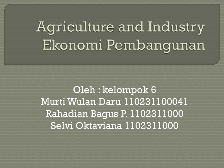 Agriculture and Industry