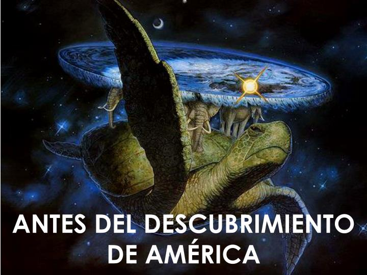 ANTES DEL DESCUBRIMIENTO DE AMÉRICA