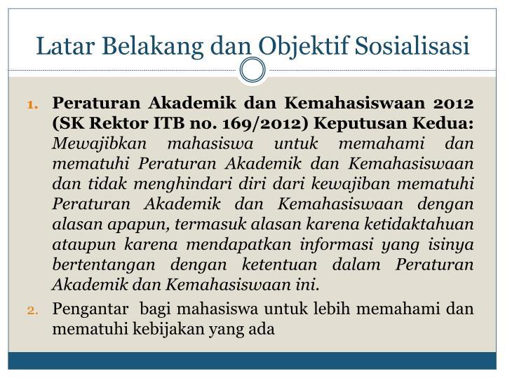 Latar Belakang dan Objektif Sosialisasi