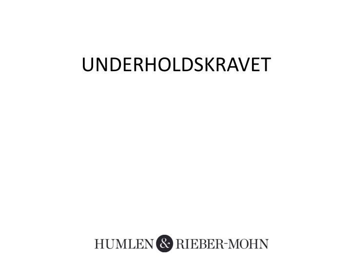 UNDERHOLDSKRAVET