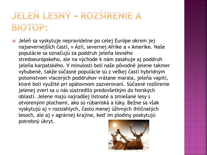 Jeleň lesný - Rozšírenie a biotop: