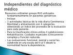 independientes del diagn stico m dico