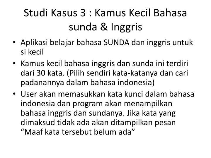 Studi Kasus 3 : Kamus Kecil Bahasa