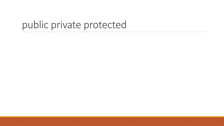 public private protected