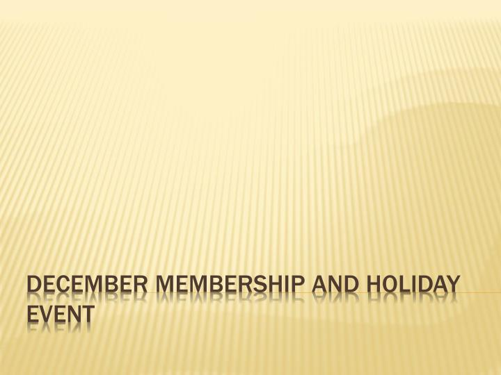 December membership and holiday event