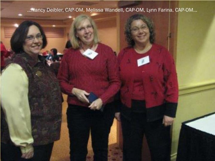 …Nancy Deibler, CAP-OM, Melissa