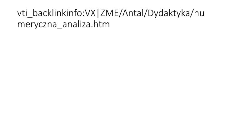 vti_backlinkinfo:VX|ZME/Antal/Dydaktyka/numeryczna_analiza.htm