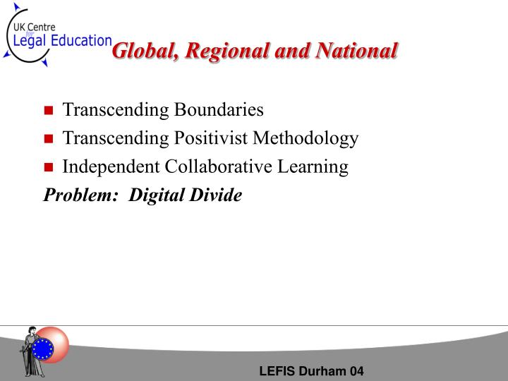 Global, Regional and National